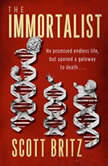 The Immortalist A Sci-Fi Thiriller, Scott Britz