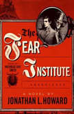 The Fear Institute, Jonathan L. Howard