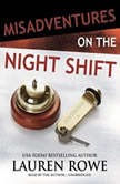 Misadventures on the Night Shift, Lauren Rowe
