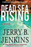 Dead Sea Rising A Novel, Jerry B. Jenkins