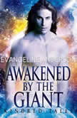 Awakened by the Giant A Kindred Tales Novel (Brides of the Kindred), Evangeline Anderson