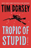 Tropic of Stupid A Novel, Tim Dorsey