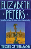 The Curse of the Pharaohs An Amelia Peabody Mystery, Book 2, Elizabeth Peters