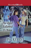 The Ghost Followed Us Home, Peg Kehret