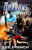 Dragons in Flight Maze Beset Book 3, Lee French