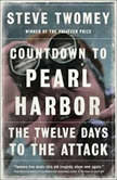 Countdown to Pearl Harbor The Twelve Days to the Attack, Steve Twomey