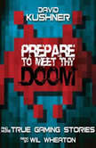 Prepare to Meet Thy Doom: And More True Gaming Stories, David Kushner