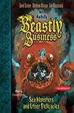 Sea Monsters and other Delicacies An Awfully Beastly Business Book Two, David Sinden