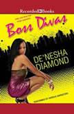 Boss Divas, De'nesha Diamond