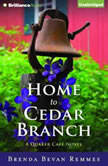 Home to Cedar Branch A Quaker Café Novel, Brenda Bevan Remmes