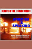 AMERICA IS SPEAKING, WHEN WILL OUR HEARTS LISTEN When America Burn, So Does Our Conscience, Kristin Hannah
