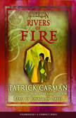 Atherton: Rivers of Fire, Patrick Carman