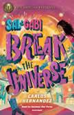 Sal and Gabi Break the Universe, Carlos Hernandez