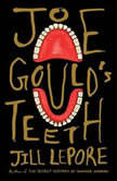 Joe Gould's Teeth, Jill Lepore
