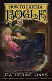 How to Catch a Bogle, Catherine Jinks