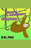 That's a Naughty Sloth Animals Book For Kids, Dr. MC