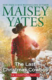 The Last Christmas Cowboy, Maisey Yates