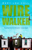 Wirewalker, Mary Lou Hall