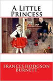 Little Princess, A, Frances Hodgson Burnett