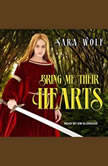 Bring Me Their Hearts, Sara Wolf