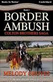 Border Ambush, Melody Groves