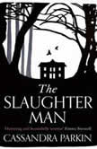 Slaughter Man, The, Cassandra Parkin