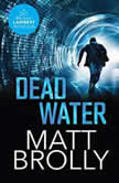 Dead Water, Matt Brolly