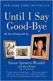 Until I Say Good-Bye, Susan Spencer-Wendel