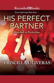 His Perfect Partner, Priscilla Oliveras