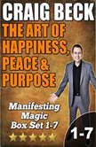 The Art of Happiness, Peace & Purpose: Manifesting Magic Complete Box Set, Craig Beck