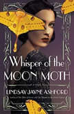 Whisper of the Moon Moth, Lindsay Jayne Ashford