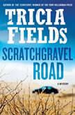 Scratchgravel Road, Tricia Fields