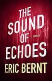 The Sound of Echoes, Eric Bernt