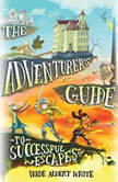 The Adventurer's Guide to Successful Escapes, Wade Albert White