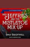 Mrs. Jeffries & the Mistletoe Mix-Up, Emily Brightwell