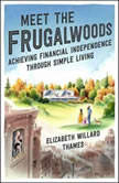 Meet the Frugalwoods Achieving Financial Independence Through Simple Living, Elizabeth Willard Thames