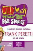 Wild and   Wacky Totally True Bible Stories - All About Helping Others, Thomas Nelson