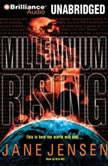 Millennium Rising, Jane Jensen