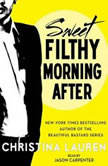 Sweet Filthy Morning After, Christina Lauren