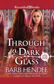 Through a Dark Glass, Barb Hendee
