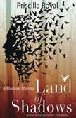 Land of Shadows A Medieval Mystery, Priscilla Royal