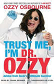 Trust Me, I'm Dr. Ozzy Advice from Rock's Ultimate Survivor, Ozzy Osbourne