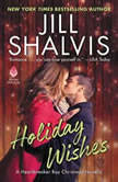 Holiday Wishes A Heartbreaker Bay Christmas Novella, Jill Shalvis