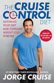 The Cruise Control Diet Automate Your Diet and Conquer Weight Loss Forever, Jorge Cruise
