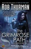 The Grimrose Path A Trickster Novel, Rob Thurman
