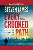 Every Crooked Path The Bowers Files, Steven James