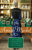 An Amish Market Four Novellas, Amy Clipston