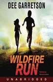 Wildfire Run, Dee Garretson