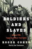 Soldiers and Slaves American POWs Trapped by the Nazis' Final Gamble, Roger Cohen