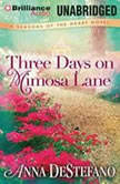 Three Days on Mimosa Lane, Anna DeStefano
